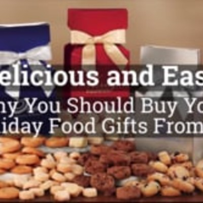 Delicious and Easy, Why You Should Buy Your Food Gifts from Us!
